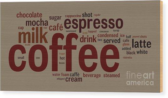 Coffee Wood Print by Shawn Hempel
