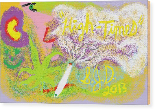 High Times Wood Print by Joe Dillon