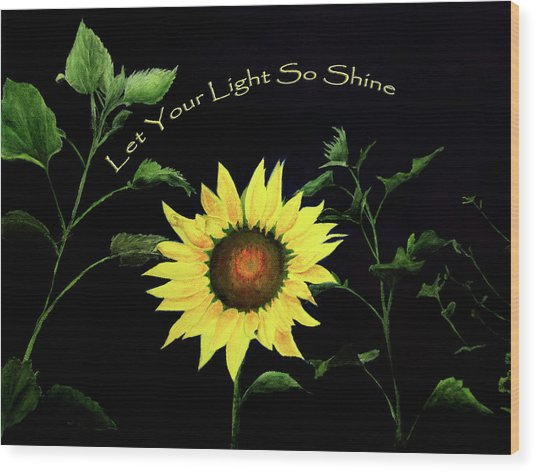 Let Your Light So Shine Wood Print