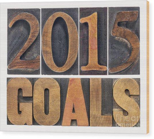 2015 Goals  Wood Print