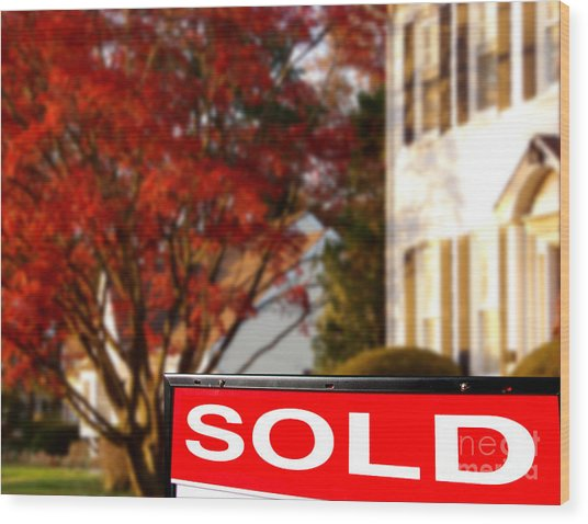 Real Estate Realtor Sold Sign And House For Sale Wood Print