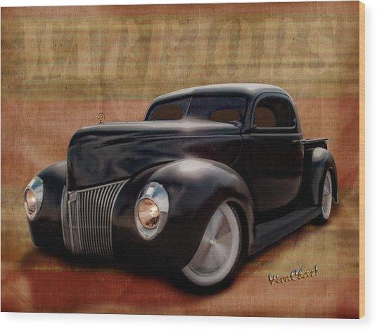 40 Ford Pickup Warriors Wood Print