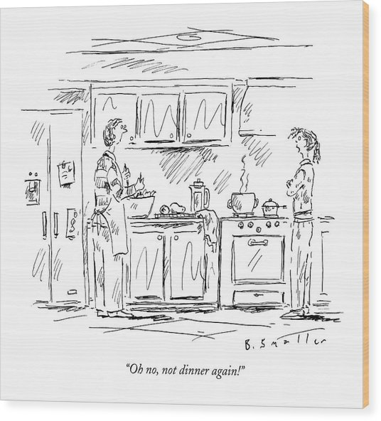 Oh No, Not Dinner Again! Wood Print