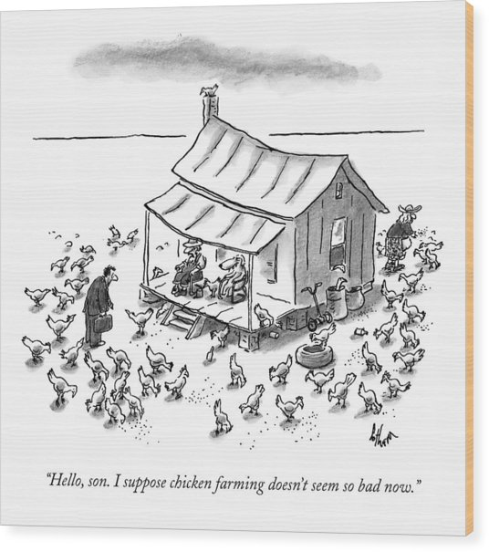 Hello, Son. I Suppose Chicken Farming Doesn't Wood Print