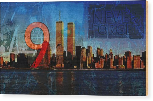 911 Never Forget Wood Print