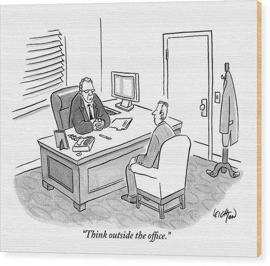 A Boss Asks His Employee Wood Print