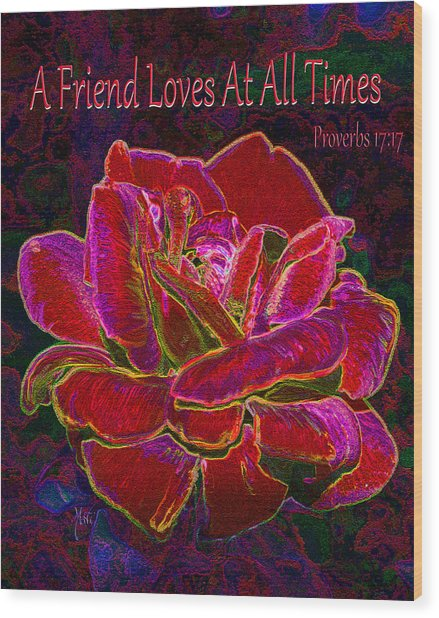 A Friend Loves At All Times Wood Print