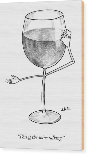 A Glass Of Red Wine Speaks On The Phone Wood Print by Jason Adam Katzenstein