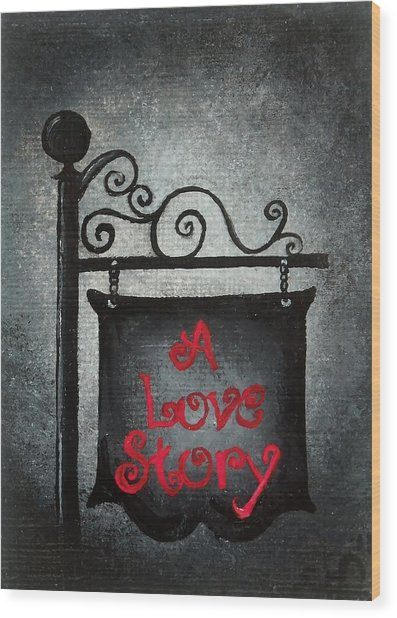 A Love Story No 10 Wood Print