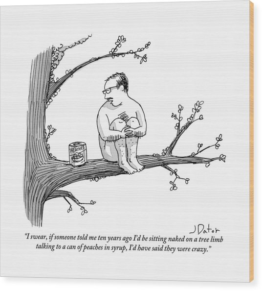 A Naked Man Sitting On A Tree Branch Is Talking Wood Print