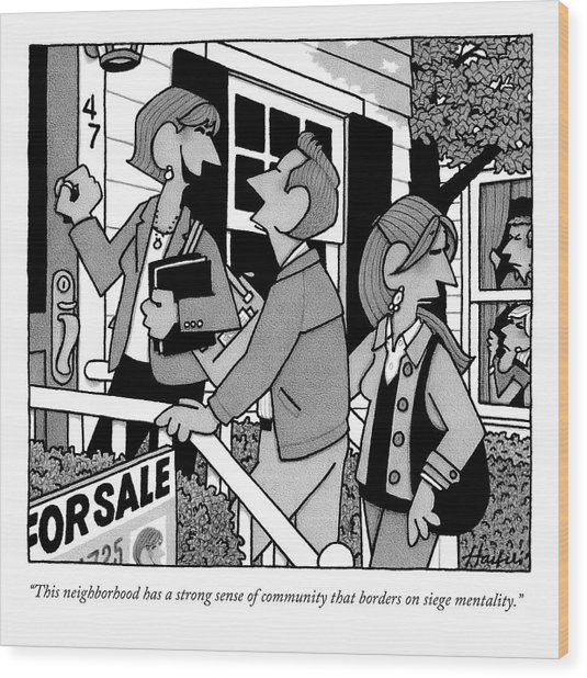 A Realtor Is Showing A House In A Very Nosey Wood Print
