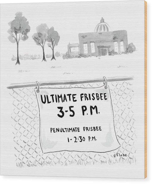 A Sign On A Fence Reads: Ultimate Frisbee 3-5 Pm Wood Print