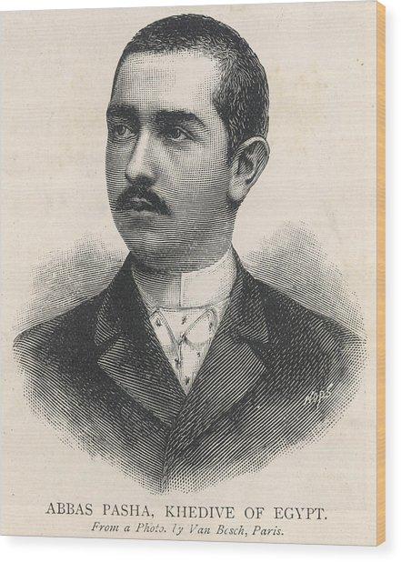 Abbas II Called Abbas Hilmi Pasha  Last Wood Print