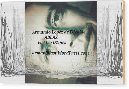 Ablaz Elektro Dz Wood Print by Armando Lopez de Elizalde