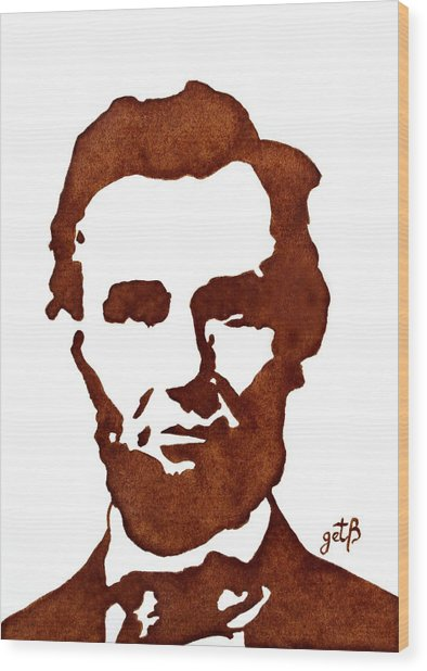 Abraham Lincoln Original Coffee Painting Wood Print