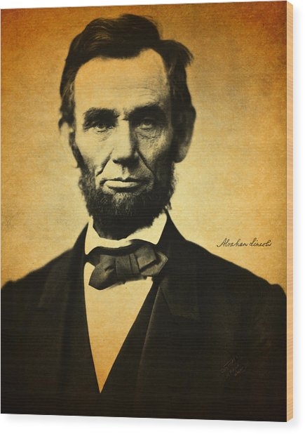 Abraham Lincoln Portrait And Signature Wood Print