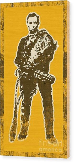 Abraham Lincoln - The First Badass Wood Print