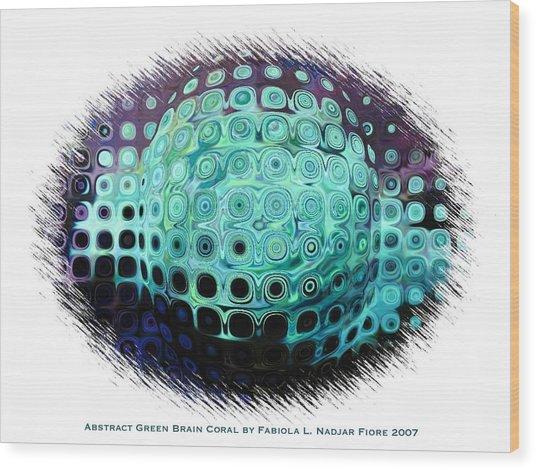 Abstract Green Brain Coral Wood Print by Fabiola L Nadjar Fiore