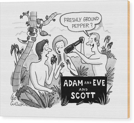 Adam And Eve And Scott Wood Print
