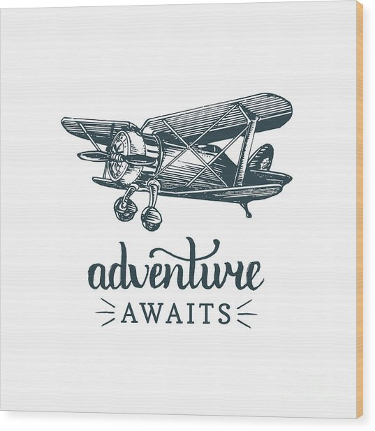 Adventure Awaits Motivational Quote Wood Print by Vlada Young