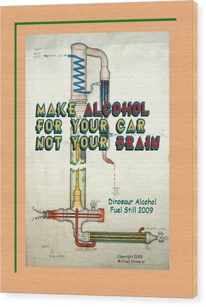 Alcohol For Car Not Brain Poster Wood Print