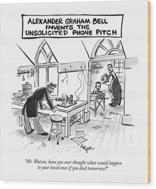 Alexander Graham Bell Invents The Unsolicited Wood Print