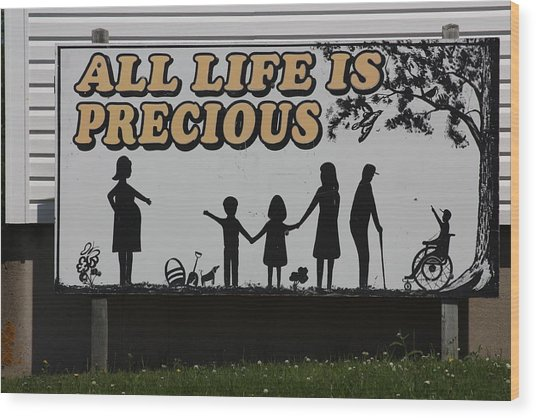 All Life Is Precious Wood Print