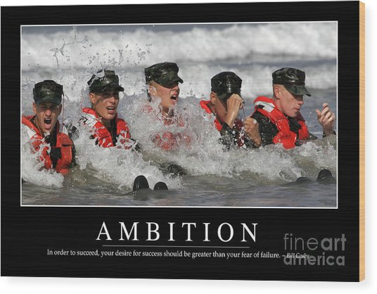 Wood Print featuring the photograph Ambition Inspirational Quote by Stocktrek Images
