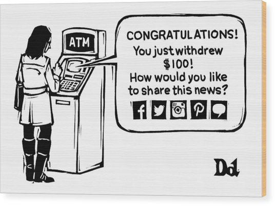 An Atm Machine Prompts A Woman To Share Her Cash Wood Print