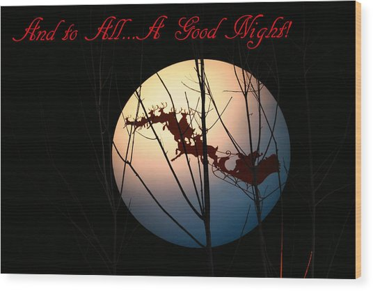 And To All A Good Night Wood Print