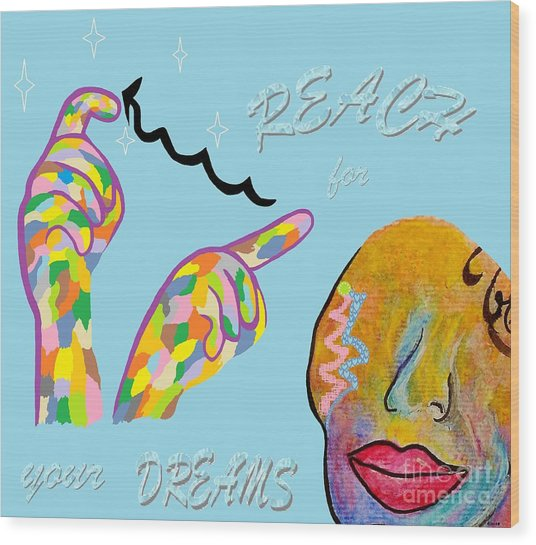 American Sign Language Reach For Your Dreams Wood Print