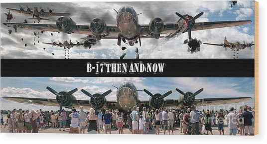 B-17 Then And Now Wood Print