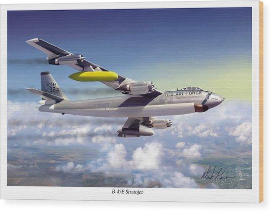 B-47e Stratojet Wood Print by Mark Karvon