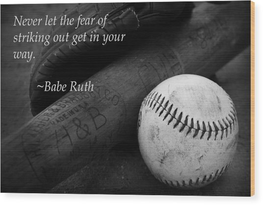 Babe Ruth Baseball Quote Wood Print