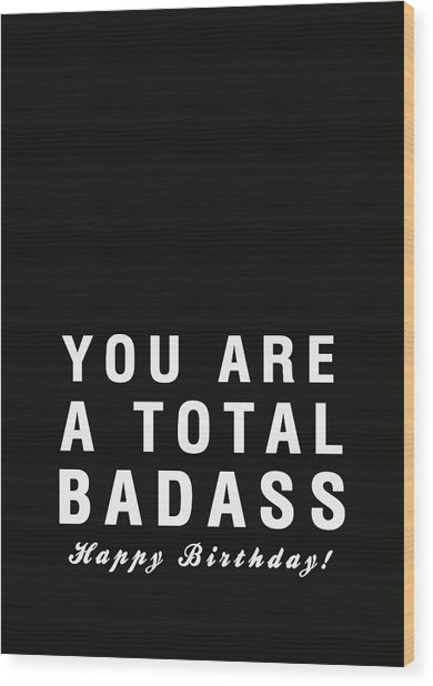 Badass Birthday Card Wood Print