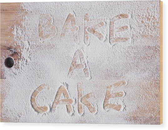 Bake A Cake Wood Print