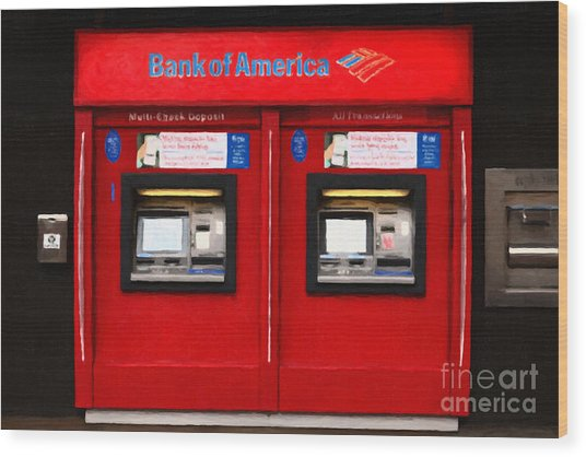 Bank Of America Automated Teller Machine - Painterly - 5d20737 Wood Print by Wingsdomain Art and Photography