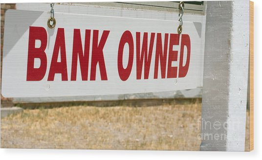 Bank Owned Real Estate Sign Wood Print