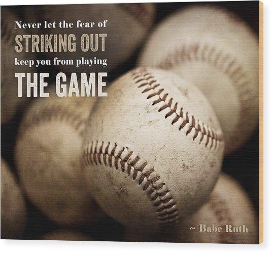 Baseball Art Featuring Babe Ruth Quotation Wood Print