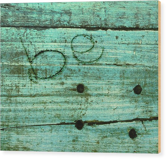 Wood Print featuring the photograph Be by Jocelyn Friis