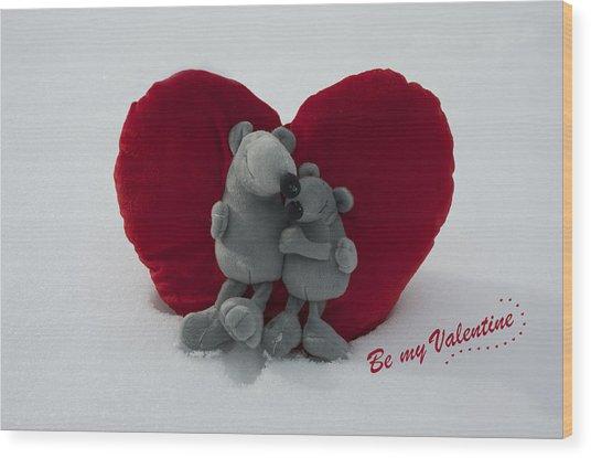 Be My Valentine  Wood Print by Nicole Markmann Nelson