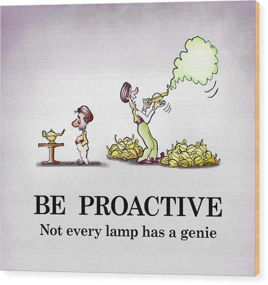 Be Proactive Wood Print