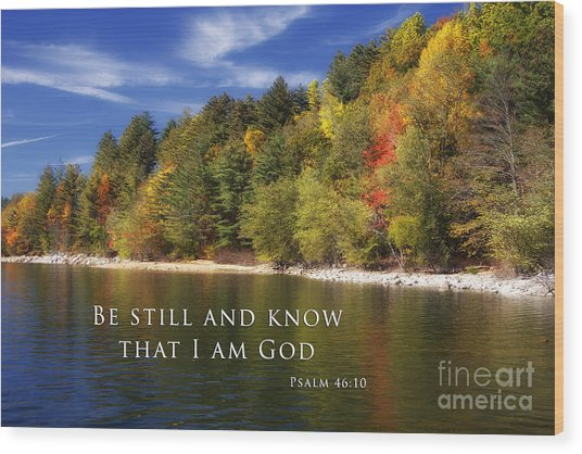 Be Still And Know That I Am God Wood Print