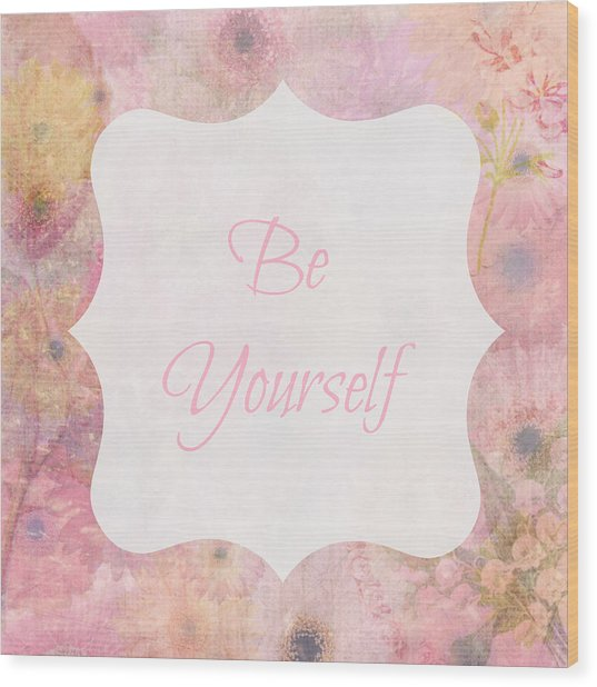 Be Yourself Daisies Wood Print