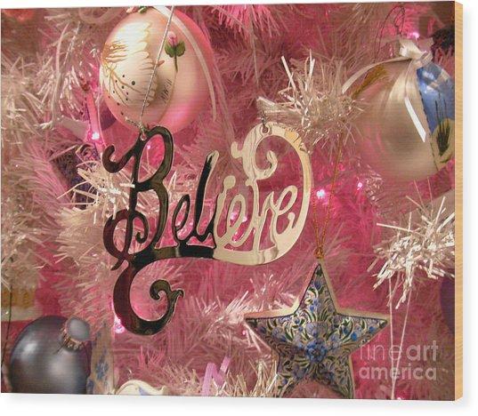 Believe In Pink Wood Print