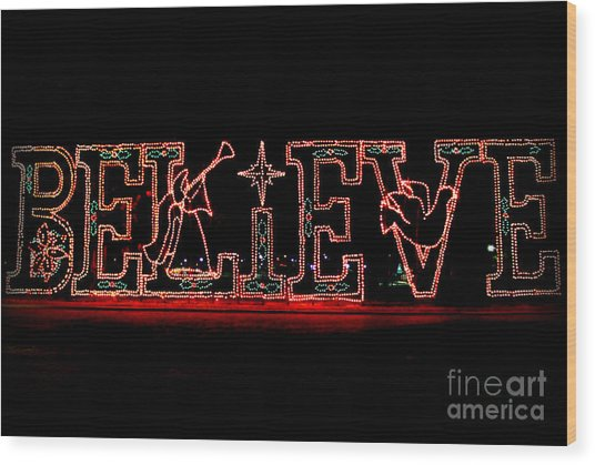 Believe  Wood Print
