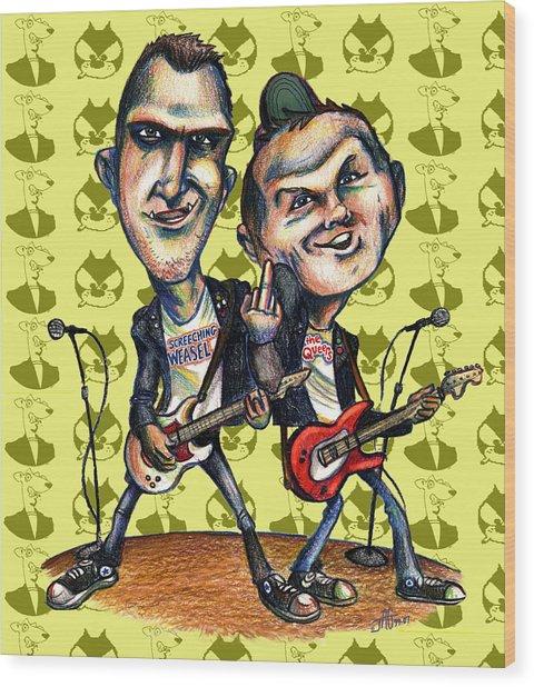 Ben Weasel And Joe Queer Wood Print
