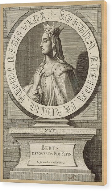 Berthe,  Queen Of Pepin Le Bref, King Wood Print by Mary Evans Picture Library