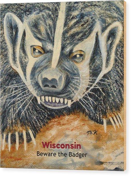 Beware The Badger Wood Print