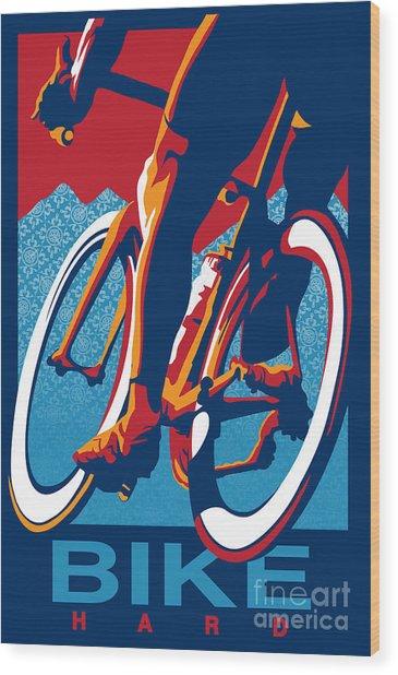 Bike Hard Wood Print